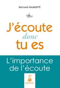 J'ECOUTE DONC TU ES - L'IMPORTANCE DE L'ECOUTE