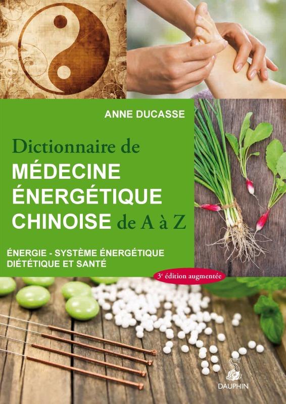DICTIONNAIRE DE MEDECINE ENERGETIQUE CHINOISE NED