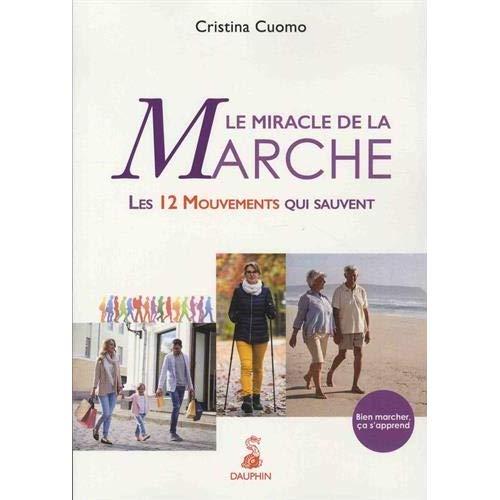 LE MIRACLE DE LA MARCHE - LES 12 MOUVEMENTS QUI SAUVENT