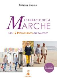 MIRACLE DE LA MARCHE - BIEN MARCHER CA S'APPREND
