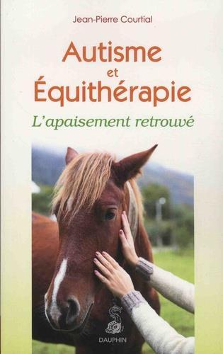 AUTISME ET EQUITHERAPIE - L'APPAISEMENT RETROUVE