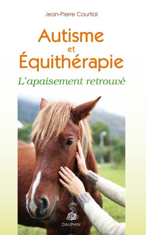 AUTISME ET EQUITHERAPIE - L'APAISEMENT RETROUVE
