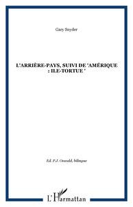 ARRIERE-PAYS (L') SUIVI DE L'AMERIQUE ILE TOR