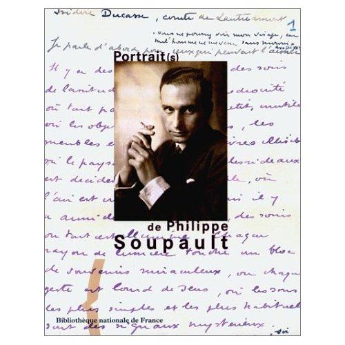 PORTRAIT(S) DE PHILIPPE SOUPAULT