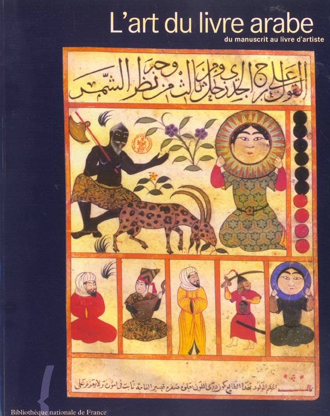 ART DU LIVRE ARABE : DU MANUSKRIT AU LIVRE D'ARTISTE (L')