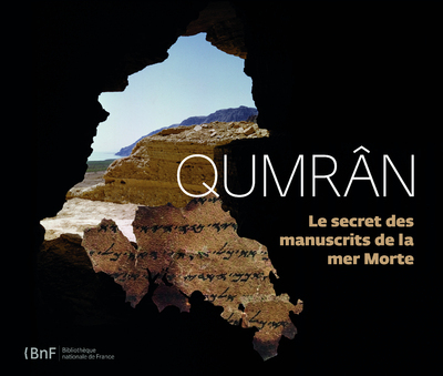 QUMRAN. LE SECRET DES MANUSCRITS DE LA MER MORTE