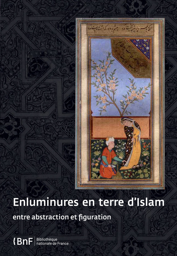 ENLUMINURE EN TERRE D'ISLAM