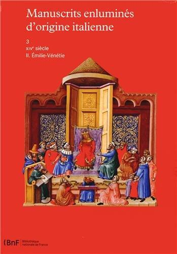 MANUSCRITS ENLUMINES D'ORIGINE ITALIENNE.TOME 3. VOLUME 2 : EMILIE-VENETIE