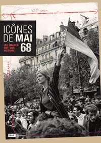 ICONES DE MAI 68 - LES IMAGES ONT UNE HISTOIRE