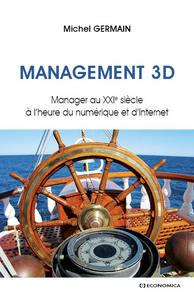 MANAGEMENT 3 D - MANAGER AU XXIE SIECLE