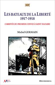 BATEAUX DE LA LIBERTE 1917 (LES)