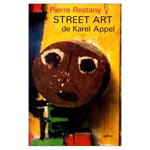 STREET ART LE SECOND SOUFFLE DE KAREL APPEL