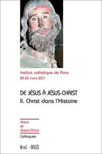 ACTES DU COLLOQUE DE PARIS. DE JESUS A JESUS-CHRIST, LE CHRIST DANS L'HISTOIRE