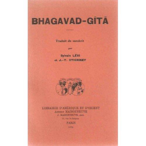 BHAGAVAD-GITA TRADUIT DU SANSKRIT PAR S. LEVI ET J.-T. STICKNEY