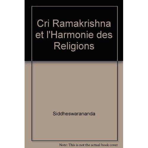 CRI RAMAKRISHNA ET L'HARMONIE DES RELIGIONS