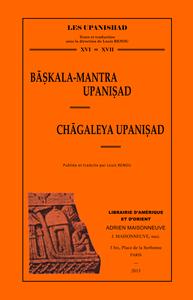 BASKALA-MANTRA UPANISAD, CHAGALEYA UPANISHAD. PUBLIEE ET TRADUITE PAR L. RENOU.
