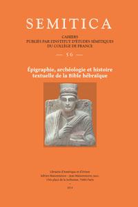 SEMITICA 56. EPIGRAPHIE, ARCHEOLOGIE ET HISTOIRE TEXTUELLE DE LA BIBLE HEBRAIQUE