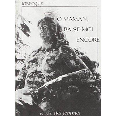 O MAMAN BAISE-MOI ENCORE