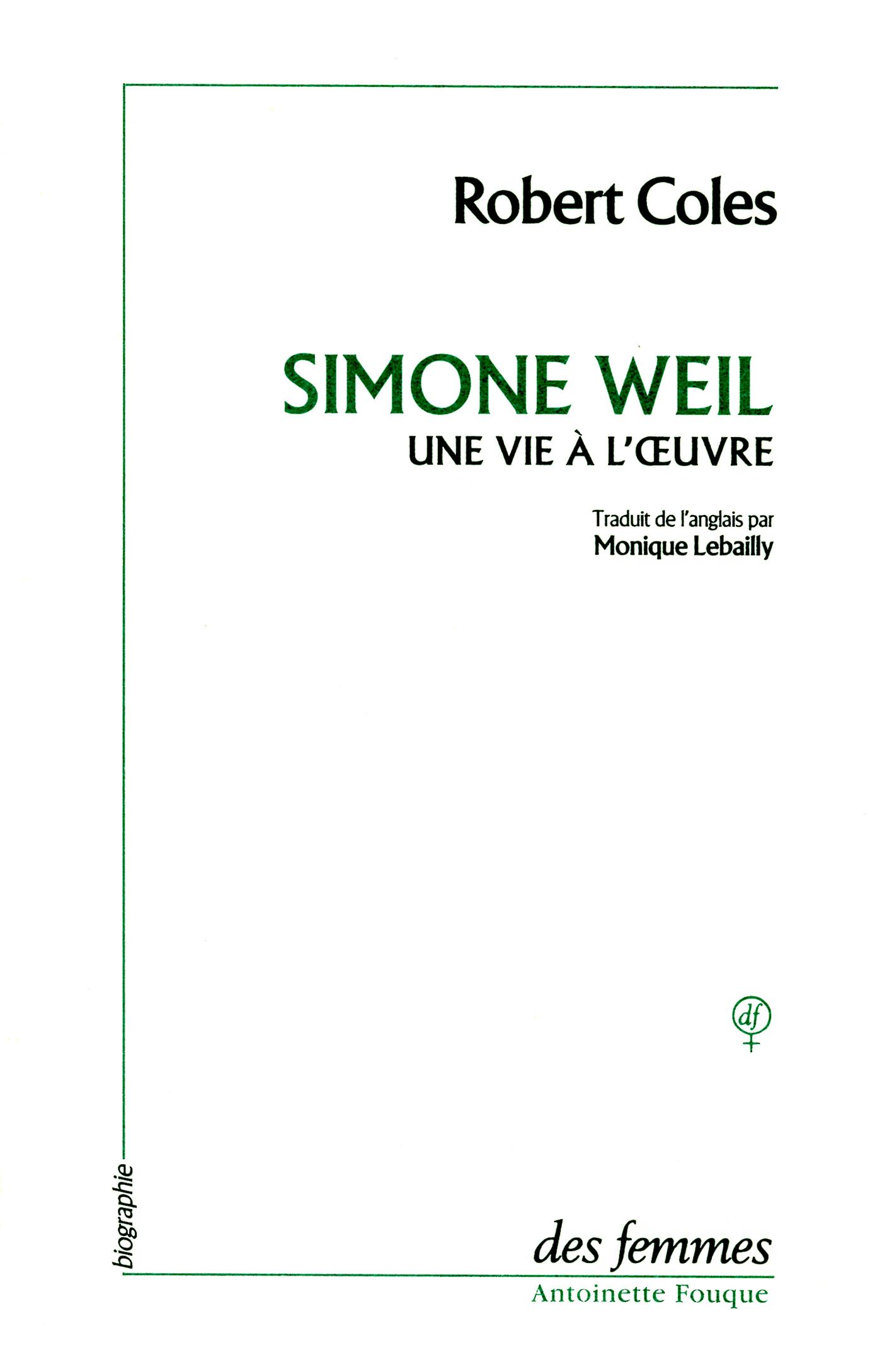 SIMONE WEIL UNE VIE A L'OEUVRE