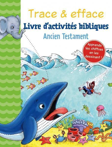 TRACE & EFFACE - ANCIEN TESTAMENT. LIVRE D'ACTIVITES BIBLIQUES