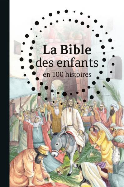 LA BIBLE DES ENFANTS EN 100 HISTOIRES