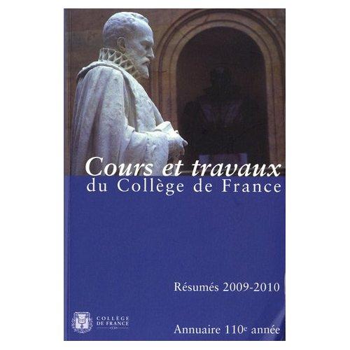 ANNUAIRE DU COLLEGE DE FRANCE. RESUME DES COURS ET TRAVAUX 2009-2010