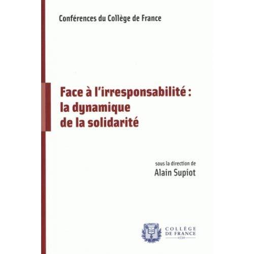 FACE A L'IRRESPONSABILITE : LA DYNAMIQUE DE LA SOLIDARITE