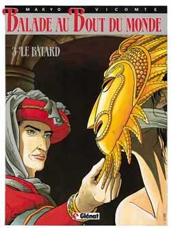 BALADE AU BOUT DU MONDE - CYCLE 1 - TOME 03 - LE BATARD