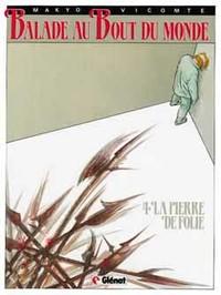 BALADE AU BOUT DU MONDE - CYCLE 1 - TOME 04 - LA PIERRE DE FOLIE
