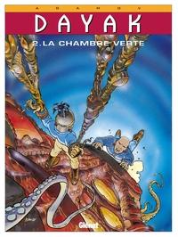 DAYAK - TOME 02 - LA CHAMBRE VERTE
