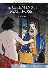 LES CHEMINS DE MALEFOSSE - TOME 02