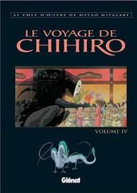 LE VOYAGE DE CHIHIRO - TOME 04