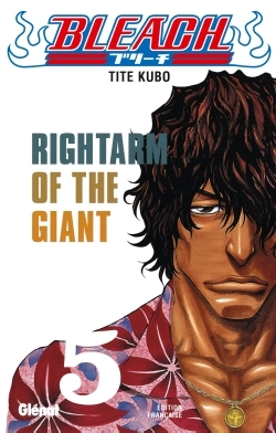 BLEACH - TOME 05 - RIGHTARM OF THE GIANT