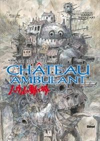 L'ART DU CHATEAU AMBULANT - LE CHATEAU AMBULANT