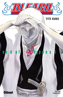 BLEACH - TOME 20 - END OF HYPNOSIS