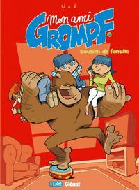 MON AMI GROMPF - TOME 05 - SOUTIEN DE FAMILLE