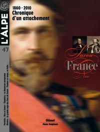 L'ALPE 47 - 1860-2010, SAVOIE-FRANCE : CHRONIQUE D'UN ATTACHEMENT - 1860 -2010 : CHRONIQUE D'UN ATTA
