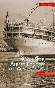 Mon père, Albert Londres et le Georges Philippar