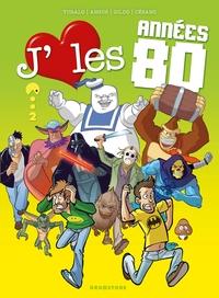 J'AIME LES ANNEES 80 - TOME 02
