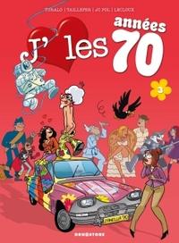 J'AIME LES ANNEES 70 - TOME 03