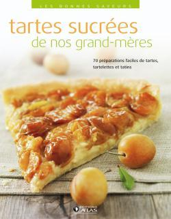 TARTES SUCREES DE NOS GRAND-MERES