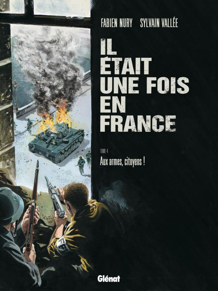 IL ETAIT UNE FOIS EN FRANCE - TOME 04 - AUX ARMES, CITOYENS !