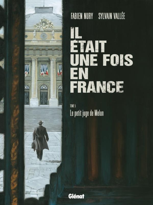IL ETAIT UNE FOIS EN FRANCE - TOME 05 - LE PETIT JUGE DE MELUN