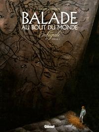 BALADE AU BOUT DU MONDE - INTEGRALE 1 - T1