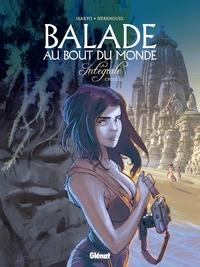 BALADE AU BOUT DU MONDE - INTEGRALE 2 - T2