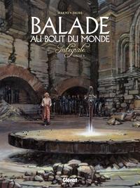 BALADE AU BOUT DU MONDE - T03 - BALADE AU BOUT DU MONDE - INTEGRALE 3