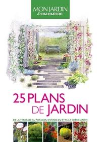 25 PLANS DE JARDIN