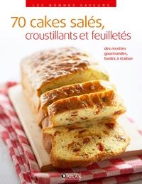 70 CAKES SALES, CROUSTILLANTS ET FEUILLETES