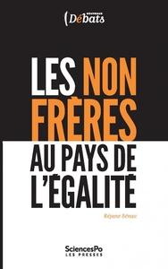 LES NON-FRERES AU PAYS DE L'EGALITE