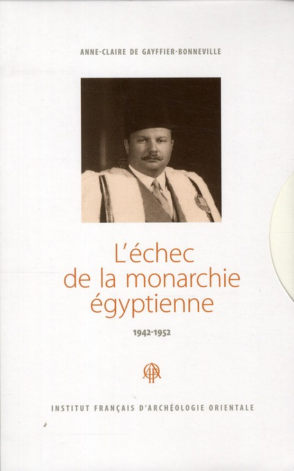 ECHEC DE LA MONARCHIE EGYPTIENNE 1942 1952